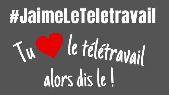 #JaimeLeTeletravail